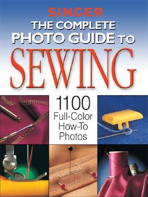 Image for The Complete Photo Guide to Sewing (Singer)
