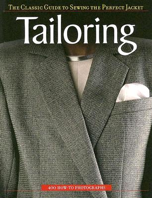 Tailoring: The Classic Guide To Sewing The Perfect Jacket, Creative Publishing International