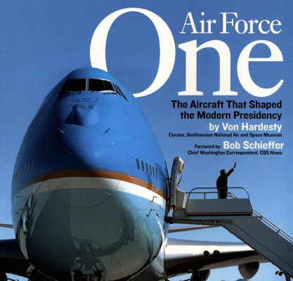Image for Air Force One: The Aircraft that Shaped the Modern Presidency