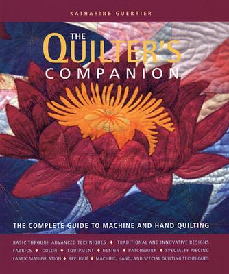 Image for The Quilter's Companion: The Complete Guide to Machine and Hand Quilting