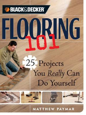 Image for FLOORING 101 : 25 PROJECTS YOU REALLY CA