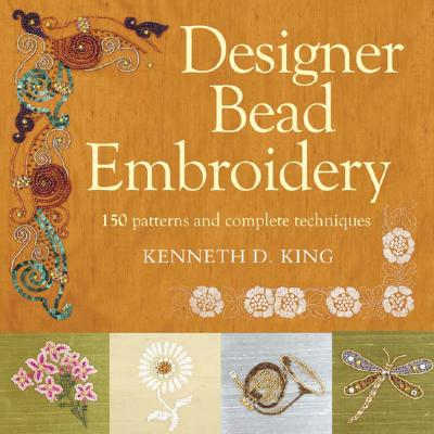 Image for Designer Bead Embroidery: 150 Patterns And Complete Techniques
