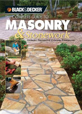 Image for The Black & Decker Complete Guide to Masonry & Stonework: Includes Decorative Concrete Treatments