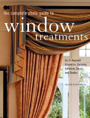 Image for The Complete Photo Guide to Window Treatments: DIY Draperies, Curtains, Valances, Swags, and Shades