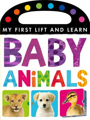 Image for Baby Animals (My First Lift and Learn)
