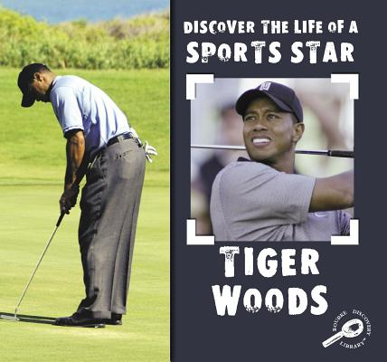 Image for Tiger Woods (Discover the Life of a Sports Star)