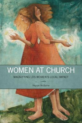 Image for Women at Church: Magnifying LDS Women's Local Impact