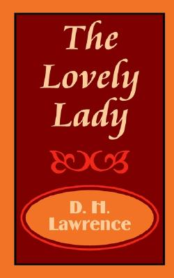 Lovely Lady, The, Lawrence, D. H.