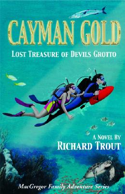 Image for Cayman Gold: Lost Treasure of Devils Grotto (MacGregor Family Adventure Series)
