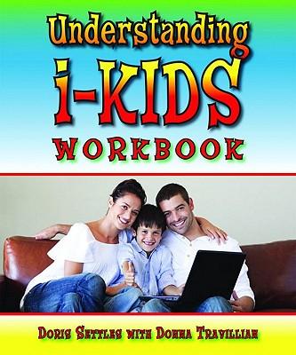 Understanding i-Kids: A Workbook for Grownups [Spiral-Bound], Doris Settles (Author)