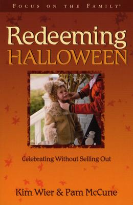 Image for Redeeming Halloween: Celebrating without Selling Out (Holiday Series)
