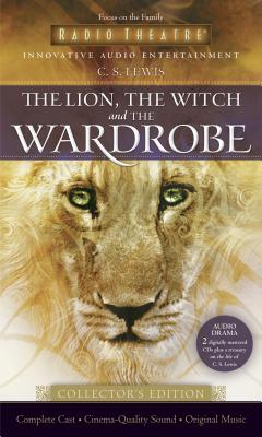 Image for The Lion, the Witch, and the Wardrobe - Collector's Edition (Radio Theatre)