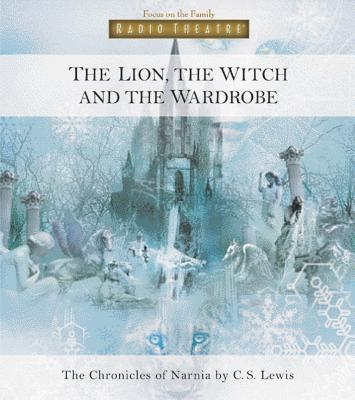 Image for The Lion, the Witch, and the Wardrobe (Radio Theatre)