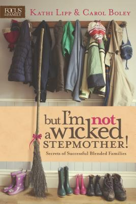 Image for But I'm NOT a Wicked Stepmother!: Secrets of Successful Blended Families