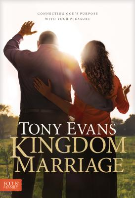 Image for Kingdom Marriage: Connecting God's Purpose with Your Pleasure