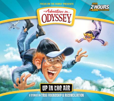 Image for Up in the Air: 6 stories on Friendship and Compassion (Adventures in Odyssey #63)