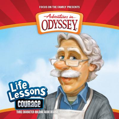 Image for Courage (Adventures in Odyssey Life Lessons #1)