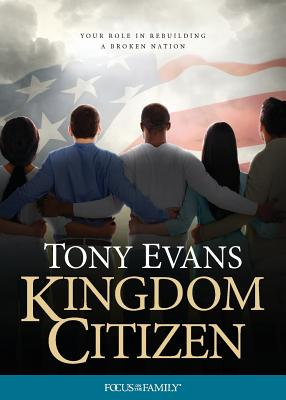 Image for Kingdom Citizen Your Role in Rebuilding a Broken Nation