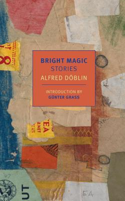 Bright Magic: Stories (New York Review Books Classics), Alfred Doblin