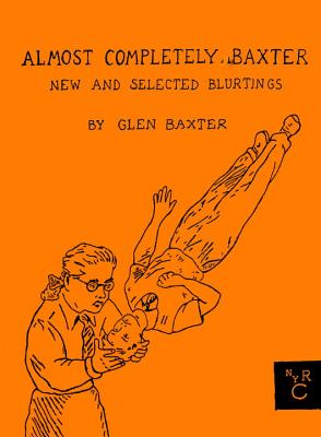 Image for Almost Completely Baxter: New and Selected Blurtings