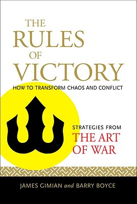 Image for The Rules of Victory: How to Transform Chaos and Conflict--Strategies from 'The Art of War'