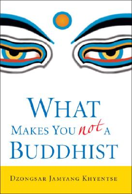 Image for WHAT MAKES YOU NOT A BUDDHIST
