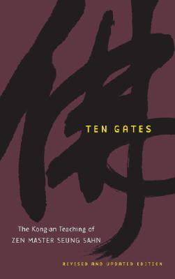 Image for Ten Gates: The Kong-an Teaching of Zen Master Seung Sahn