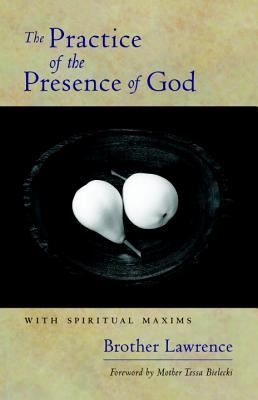 Image for The Practice of the Presence of God: With Spiritual Maxims