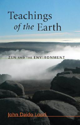 Teachings of the Earth: Zen and the Environment (Dharma Communications), Loori, John Daido