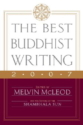 The Best Buddhist Writing 2007