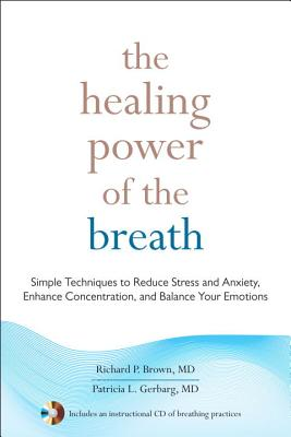 Image for HEALING POWER OF THE BREATH, THE SIMPLE TECHNIQUES TO REDUCE STRESS AND ANXIETY, ENHANCE CONCENTRATION...