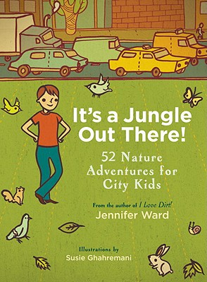 Image for It's a Jungle Out There!: 52 Nature Adventures for City Kids