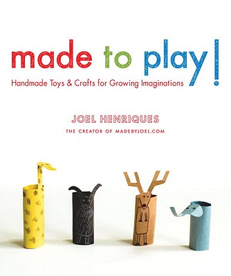 Image for Made to Play!: Handmade Toys and Crafts for Growing Imaginations