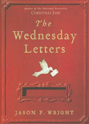 The Wednesday Letters, JASON F. WRIGHT