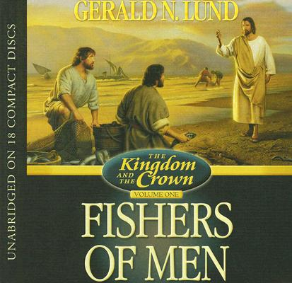 Fishers of Men (The Kingdom and the Crown) (The Kingdom and the Crown), GERALD N. LUND