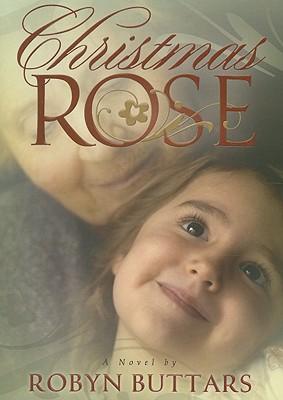 Christmas Rose, ROBYN BUTTARS