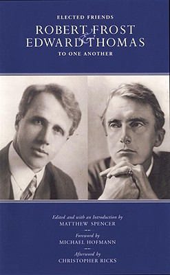 Image for Elected Friends: Robert Frost & Edward Thomas To One Another