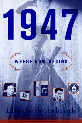Image for 1947: Where Now Begins