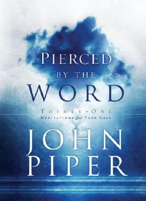 Image for Pierced by the Word: Thirty-One Meditations for Your Soul