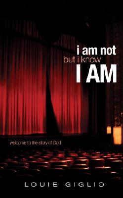 Image for I Am Not But I Know I Am: Welcome to the Story of God