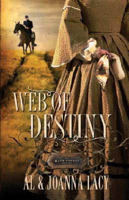 Web of Destiny (The Kane Legacy #2), Al Lacy, Joanna Lacy