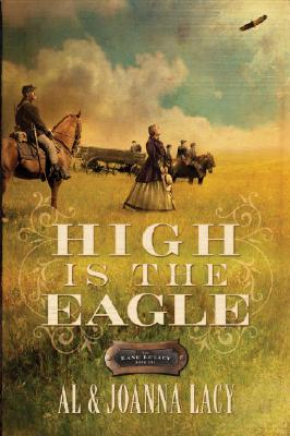 High is the Eagle (The Kane Legacy #3), Al Lacy, Joanna Lacy