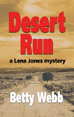 Desert Run (Lena Jones Mysteries), Betty Webb