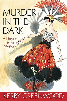 Murder in the Dark : A Phryne Fisher Mystery, Greenwood, Kerry