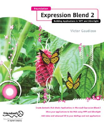 Foundation Expression Blend 2: Building Applications in WPF and Silverlight, Gaudioso, Victor