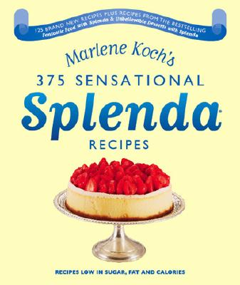 Image for MARLENE KOCH'S SENSATIONAL SPLENDA RECIPES Over 375 Recipes Low in Sugar, Fat, and Calories