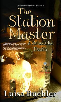 Image for The Station Master: A Scheduled Death (A Grace Marsden Mystery)