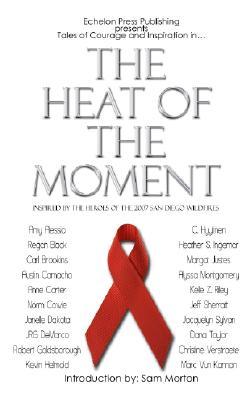 The Heat of the Moment, Amy Alessio; Regan Black; Carl Brookins; et al