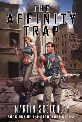The Affinity Trap: Book I of the Structure Series, Sketchley, Martin