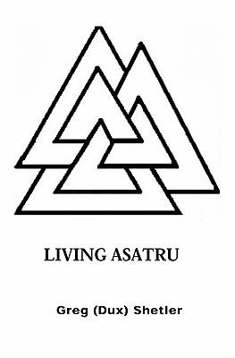 Living Asatru, Shetler, Greg